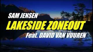 Sam Jensen - LAKESIDE ZONEOUT (feat. David van Vuuren)