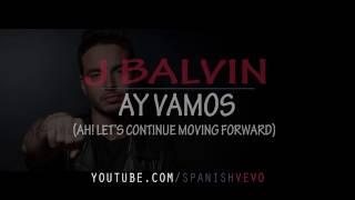 J Balvin   Ay Vamos English Lyrics