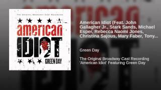 American Idiot (Feat. John Gallagher Jr., Stark Sands, Michael Esper, Rebecca Naomi Jones,...