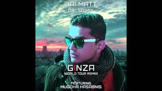 Ginza [World Tour Remix] - Jai Matt & Dr. Srimix (ft. Mugdha Hasabnis)