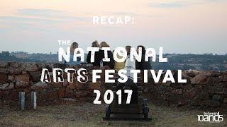 The get down! A recap of the National Arts Festival 2017