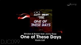 Blinders & Bream ft Jonny Rose - One of These Days (Radio Edit)