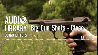 Big Gun Shots - Close - Sound Effect