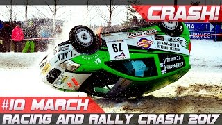 Week 10 March 2017 Racing and Rally Crash Compilation