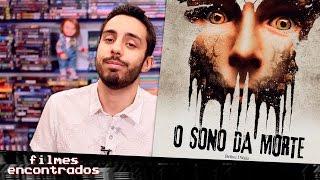 O SONO DA MORTE - Comentários | Filmes Encontrados