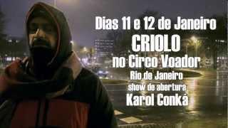 Criolo no Circo Voador dias 11 e 12 de Janeiro/2013