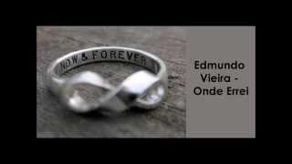 Onde Errei - Edmundo Vieira (Lyrics) #1