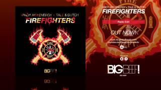 Andy aka Energy x Tale & Dutch - Firefighters (Radio Edit)