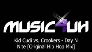 Kid Cudi vs Crookers Day N Nite Original Hip Hop Mix
