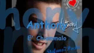 Anthony - E' Chiammalo