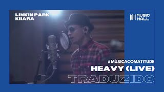 Linkin Park, Kiiara - Heavy (Legendado/Tradução)