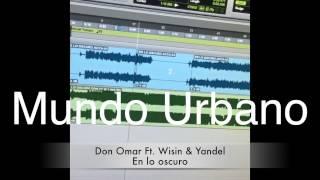 Don Omar Ft. Wisin & Yandel - En lo oscuro 2014 The Last Don 2