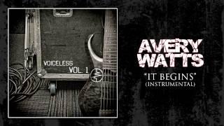"""Avery Watts - """"It Begins"""" (Instrumental)"""