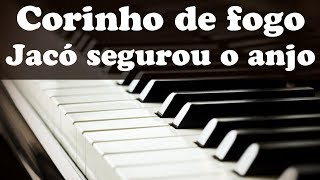 CORINHO DE FOGO - JACÓ SEGUROU O ANJO #tecladoiniciante
