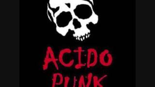 Acido Punk - Metete tu cariño en el culo (Violencia Rivas)