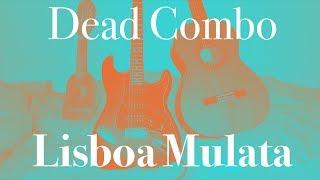 Dead Combo - Lisboa Mulata (Cover)