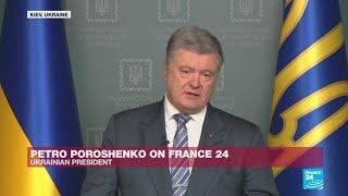 'Putin refuses to talk to me', Ukraine's Poroshenko tells FRANCE 24