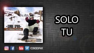 14 CONDE SPAIK - SOLO TU (CON LETRA)