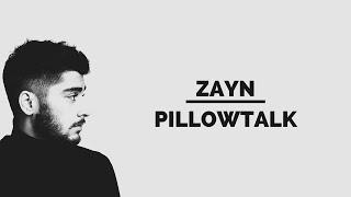 ZAYN - PILLOWTALK (Explicit) (Audio + Lyrics)