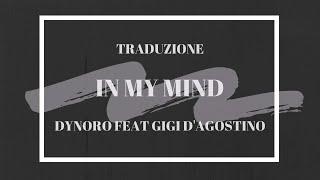 {TRADUZIONE ITALIANO} IN MY MIND -DYNORO E GIGI D'AGOSTINO