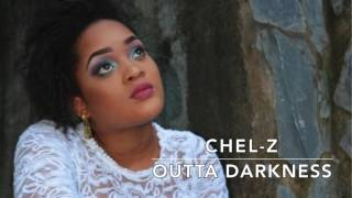 CHEL-Z - OUTTA DARKNESS (AUDIO)