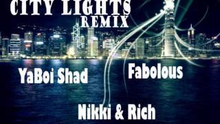 YaBoi Shad ft Nikki & Rich, Fabolous - City Lights Remix (@ItzYaBoiShad)
