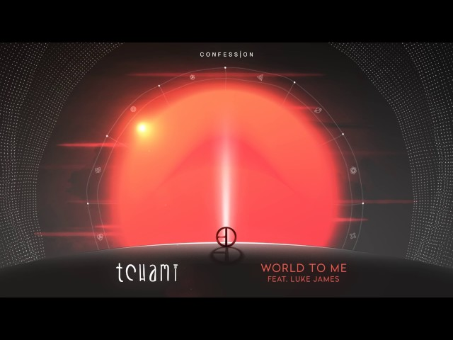 'World to Me', de Tchami y Luke James.