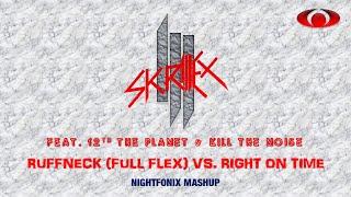 Skrillex - Ruffneck (Full Flex) vs. Right On Time (NCB17 Mashup)