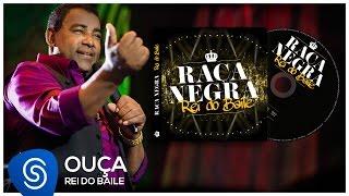 Raça Negra - Ouça (Rei do Baile) [Áudio Oficial]