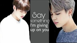 •Say something, I'm giving up on you | Jikook Forever•