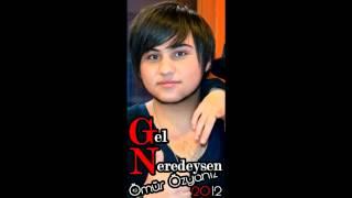 Ömür Özyaniz - Gel Neredeysen 2012
