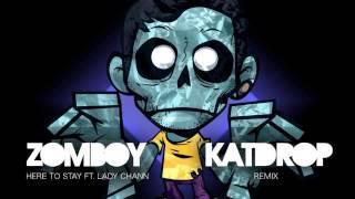 "Zomboy ft. Lady Chann - Here to stay (Katdrop ""Moombah"" Remix)"