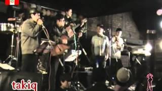 "Grupo Latinoamericano TAKIQ..en matucana Barrio bajo   23-06-12  ""Nostalgia en vivo"""