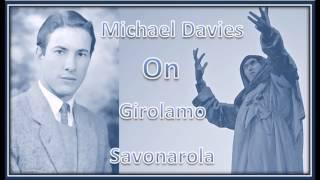 Michael Davies on Girolamo Savonarola