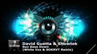 David Guetta & Showtek  - Sun Goes Down ft. MAGIC! & Sonny Wilson (White Vox & SOKRVT Remix)