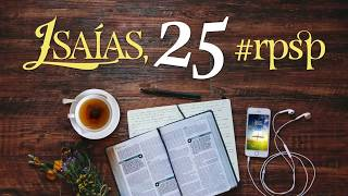 Isaías 25 - Reavivados Por Sua Palavra