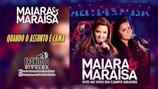 MAIARA E MARAISA - QUANDO O ASSUNTO É CAMA (CD/DVD AO VIVO EM CAMPO GRANDE 2017)
