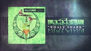 The Acacia Strain - Whale Shark