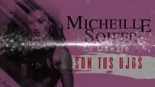 Micheille Soifer   Son tus Ojos Feat Deezle audio