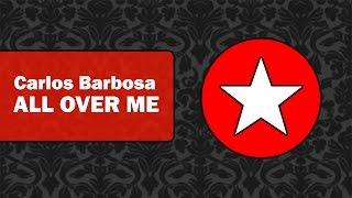 Carlos Barbosa - All Over Me (Original Mix)