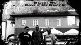 Byga feat. Mutu - Cronica Lu' Ridic Cuvantu' Sus