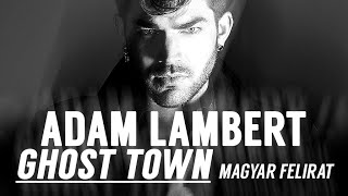 Adam Lambert - Ghost Town [magyar felirat]