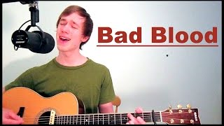 Bad Blood - Taylor Swift ft. Kendrick Lamar | Acoustic Cover