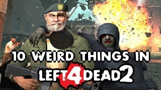 10 Weird Things in Left 4 Dead 2