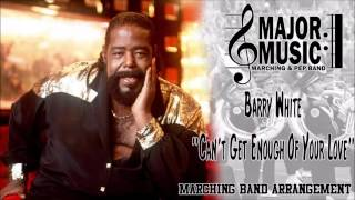 """Can't Get Enough Of Your Love"" Barry White Marching/Pep Band Music Arrangement"