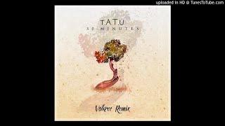 t.A.T.u - 30 Minutes (Volkree Remix)