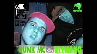 Gunk Ft Niemand - Oldskool in je mulle (GunkCity-2012)