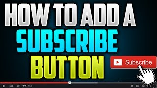 How To Add A Subscribe Button To All Your YouTube Videos In 2017!(Tutorial)