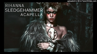 "Rihanna - Sledgehammer (Acapella) (From""Star Trek"")"