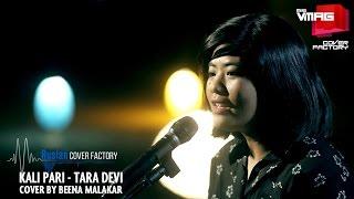 KALI PARI — TARA DEVI | Beena Malakar Cover | RUSLAN COVER FACTORY | M&S VMAG